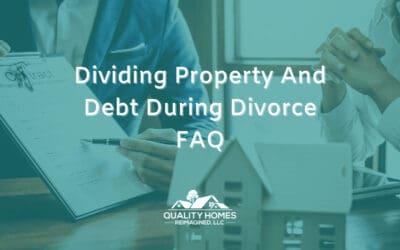 Dividing Property And Debt During Divorce FAQ